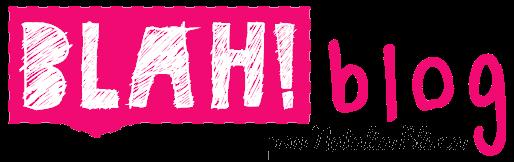 Blah!Blog | Todos os blablablás que amamos!